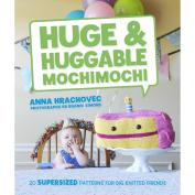 Potter Craft Books-Huge & Huggable Mochimochi