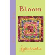 Valori Wells Pattern-Bloom Quilt