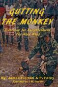 Gutting the Monkey