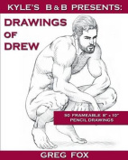 Kyle's B&b Presents  : Drawings of Drew