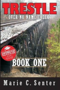 Trestle Over No Name Creek - Book One, Classroom Edition