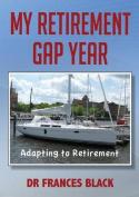 My Retirement Gap Year