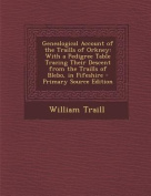 Genealogical Account of the Traills of Orkney