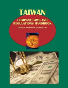 Taiwan Company Laws and Regulations Handbook - Strategic Information and Basic Laws