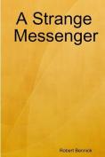 A Strange Messenger