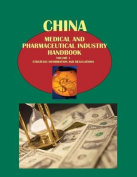 China Medical and Pharmaceutical Industry Handbook Volume 1 Strategic Information and Regulations