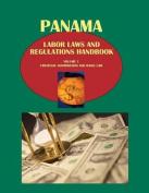Panama Labor Laws and Regulations Handbook Volume 1 Strategic Information and Basic Law