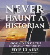Never Haunt a Historian  [Audio]