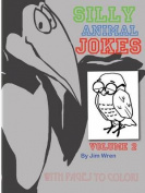 Silly Animal Jokes Volume 2
