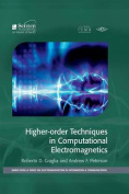 Higher Order Techniques in Computational Electromagnetics