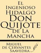 El Ingenioso Hidalgo Don Quijote de La Mancha [Spanish]