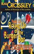 Round Up at the Burger Bar Parts 1-5