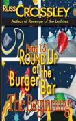 Round Up at the Burger Bar Parts 1-5