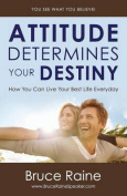 Attitude Determines Your Destiny