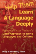 Help Them Learn a Language Deeply - Francois Victor Tochon's Deep Approach to World Languages and Cultures