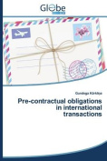 Pre-Contractual Obligations in International Transactions