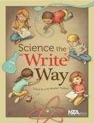 "Science the """"Write"""" Way"