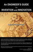 An Engineer's Guide to Invention and Innovation