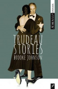 Trudeau Stories