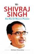 Shivraj Singh and Rise of Madhya Pradesh