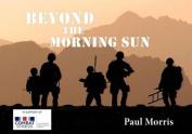 Beyond the Morning Sun