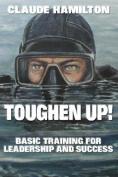 Toughen Up!