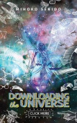 Downloading the Universe