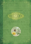 Beltane: Rituals, Recipes and Lore for May Day