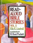 Read Aloud Bible Stories Vol. 5