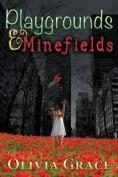 Playgrounds & Minefields