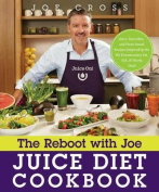The Reboot with Joe Juice Diet Cookbook