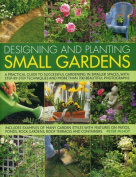 Designing and Planting Small Gardens