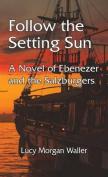 Follow the Setting Sun