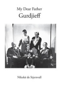 My Dear Father Gurdjieff
