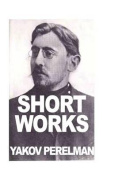 Short Works by Yakov Perelman
