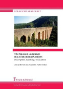 The Spoken Language in a Multimodal Context. Description, Teaching, Translation