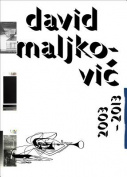 David Maljkovic: 2003-2013