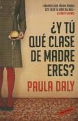 Y Tu Que Clase de Madre Eres? [Spanish]