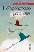 Ho'oponopono Para Ninos [Spanish]