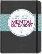 The Little Black Book of Mental Quizardry