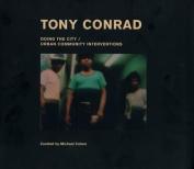 Tony Conrad - Doing the City