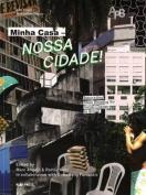 Minha Casa - Nossa Cidade! Innovating Mass Housing for Social Change in Brazil