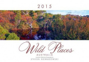 2015 Wild Places of Australia Wall Calendar