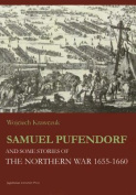 Samuel Pufendorf and Some Stories of the Northern War 1655--1660
