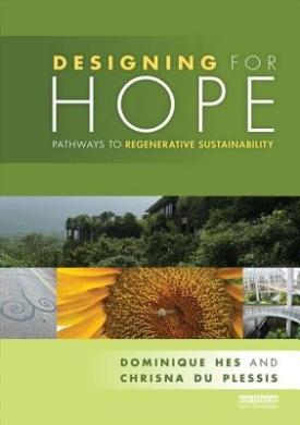 Designing for Hope: Pathways to Regenerative Sustainability
