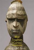 War Trophies or Curios?