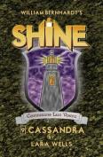 Cassandra: (Shine 9)
