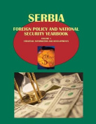 Serbia Foreign Policy and National Security Yearbook Volume 1 Strategic Information and Developments