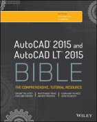 AutoCAD 2015 and AutoCAD LT 2015 Bible (Bible