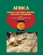 African Countries Mineral Industry Handbook Volume 1 West Africa